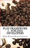 Play Framework 2 - for Java Developers, Prem Kumar Karunakaran, 1493668307