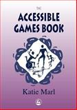 The Accessible Games Book, Marl, Katie, 1853028304