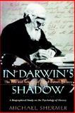 In Darwin's Shadow, Michael Shermer, 0195148304