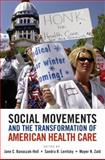 Social Movements and the Transformation of American Health Care, Levitsky, Sandra, 0195388305
