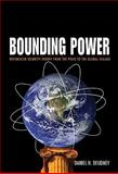 Bounding Power : Republican Security Theory from the Polis to the Global Village, Deudney, Daniel H., 0691138303