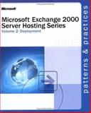 Microsoft® Exchange 2000 Server Hosting Series : Deployment, Microsoft Press Staff and Microsoft Corporation Staff, 0735618305