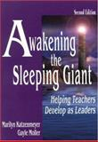 Awakening the Sleeping Giant : Helping Teachers Develop as Leaders, Katzenmeyer, Marilyn and Moller, Gayle, 0761978305