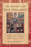 We Are Now the True Spaniards, Jaime Rodriguez O., 0804778302