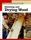 Selecting and Drying Wood, Editors of Fine Woodworking, 156158830X