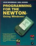 Programming for the Newton Using Windows, Julie McKeehan and Neil Rhodes, 0124848303