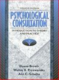 Psychological Consultation : Introduction to Theiry and Practice, Brown, Kate and Pryzwansky, 0205268307