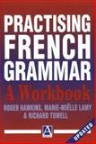 Practising French Grammar, Roger Hawkins and Marie-Noelle Lamy, 0340598301