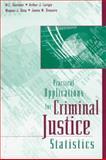 Practical Applications for Criminal Justice Statistics, Dantzker, Mark L. and Lurigio, Arthur, 0750698306