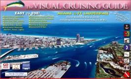 The Visual Cruising Guide - Miami to Fort Lauderdale, , 0972458301