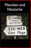 Mencken and Nietzsche, H. Mencken and Frederick Nietzsche, 1484118308
