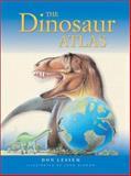 The Dinosaur Atlas, Don Lessem, 1552978303