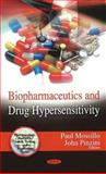 Biopharmaceutics and Drug Hypersensitivity, Mossillo, Paul and Pinzini, John, 1607418304