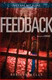 Feedback, Robison Wells, 0062228307