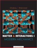 Matter and Interactions I : Modern Mechanics, Chabay, Ruth W. and Sherwood, Bruce A., 0470108304