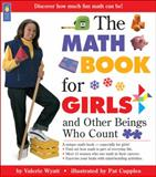 The Math Book for Girls and Other Beings Who Count, Valerie Wyatt, 1550748300