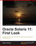 Oracle Solaris 11: First Look, Phillip P. Brown, 1849688303