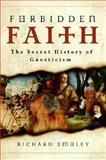 Forbidden Faith, Richard Smoley, 0060858303