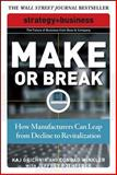 Make or Break : How Manufacturers Can Leap from Decline to Revitalization, Grichnik, Kaj and Winkler, Conrad, 0071508309
