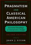 Pragmatism and Classical American Philosophy 9780195118308