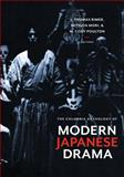 The Columbia Anthology of Modern Japanese Drama, , 0231128304