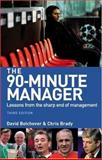 The 90-Minute Manager : Lessons from the Sharp End of Management, Bolchover, David and Brady, Chris, 0273708309