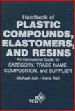 Handbook of Plastic Compounds, Elastomers, and Resins : An International Guide by Category, Tradename, Composition, and Supplier, , 0471188301
