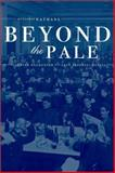 Beyond the Pale : The Jewish Encounter with Late Imperial Russia, Nathans, Benjamin, 0520208307