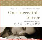 One Incredible Savior, Max Lucado, 1400318300