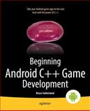 Beginning Android C++ Game Development, Bruce Sutherland, 1430258306