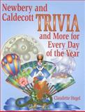 Newbery and Caldecott Trivia and More for Every Day of the Year, Claudette Hegel, 1563088304