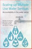 Scaling up Multiple Use Water Services, Barbara Van Koppen and Stef Smits, 1853398306