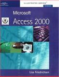 Microsoft Access 2000 - Illustrated Introductory : European Edition, Friedrichsen, Lisa J., 1861528302