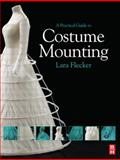 A Practical Guide to Costume Mounting, Flecker, Lara, 075066830X