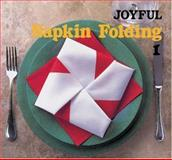 Joyful Napkin Folding, Froebel Kan Editorial Group Staff, 0893468304