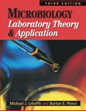 Microbiology Laboratory Theory and Application, Leboffe, Michael and Pierce, Burt, 0895828308