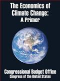 The Economics of Climate Change : A Primer, Congress of the United States, 1410208303