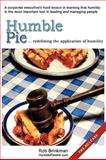 Humble Pie Redefining the Application of Humility, Rob Brinkman, 1440148309