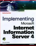 Implementing Microsoft Internet Information Server 4, Mueller, John P., 1566048303