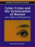 Cyber Crime and the Victimization of Women : Laws, Rights and Regulations, Halder, Debarati and Jaishankar, K., 1609608305