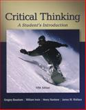 Critical Thinking : A Student's Introduction, Bassham, Gregory and Irwin, William, 0078038316