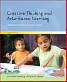 Creative Thinking and Arts-Based Learning : Preschool Through Fourth Grade, Isenberg, Joan Packer and Jalongo, Mary Renck R., 0131188313