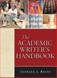 The Academic Writer's Handbook, Rosen, Leonard, 0321338316