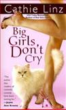 Big Girls Don't Cry, Cathie Linz, 0425218317