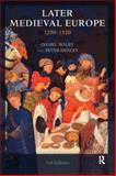 Later Medieval Europe : 1250-1520, Waley, Daniel Philip and Denley, Peter, 0582258316