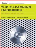 The E-Learning Handbook : Past Promises, Present Challenges, Carliner, Saul and Shank, Patti, 0787978310