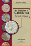 The Division of the Middle East : The Treaty of Sevres, Wagner, Heather Lehr, 0791078310