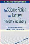 Science-Fiction and Fantasy Readers' Advisory : The Librarian's Guide to Cyborgs, Aliens, and Sorcerers, Buker, Derek M., 0838908314