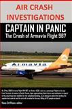 Air Crash Investigations Captain in Panic the Crash of Armavia Flight 967, Editor Griffioen, 1300208317