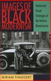 Images of Black Modernism : Verbal and Visual Strategies of the Harlem Renaissance, Thaggert, Miriam, 1558498311